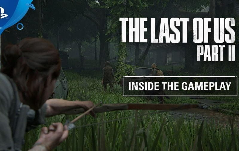 The Last of Us Part II Gets Inside The Gameplay Trailer