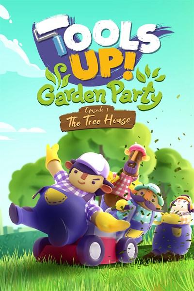 Tools Up!  Garden Party - Épisode 1: La cabane dans les arbres